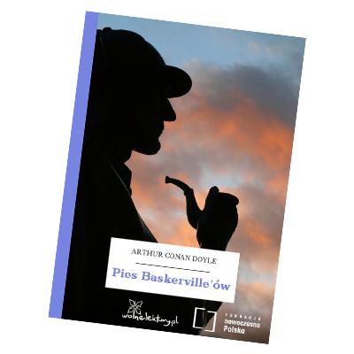 PIES BASKERVILLE'ÓW Arthur Conan Doyle