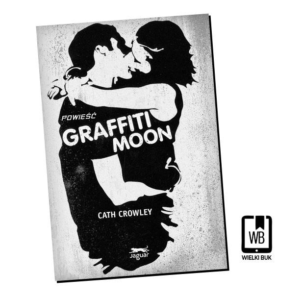 GRAFFITI MOON Cath Crowley (Recenzja książki)