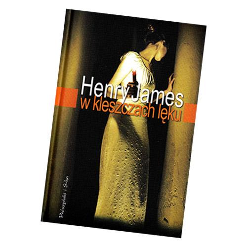 W KLESZCZACH LĘKU Henry James