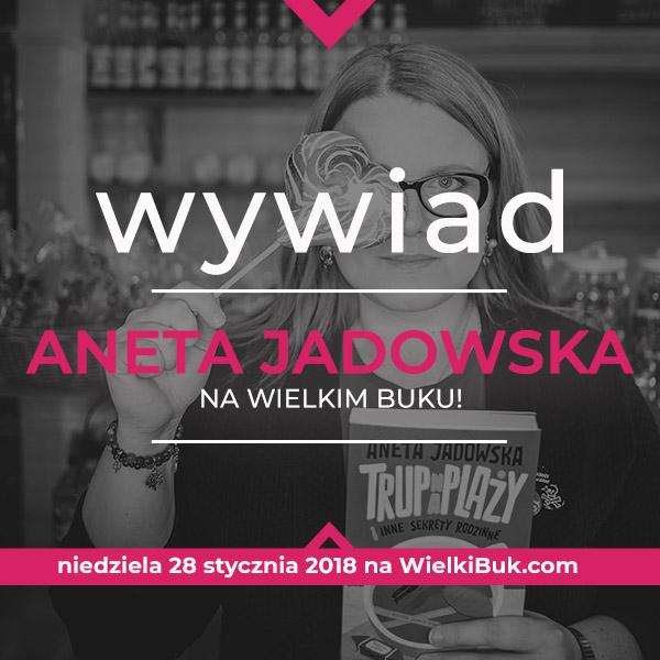 ANETA JADOWSKA, WYWIAD (TRUP NA PLAŻY)