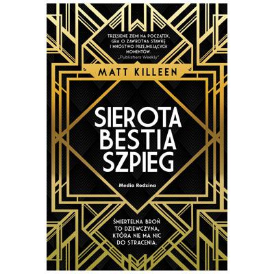 """""""Sierota, Bestia, Szpieg Matt Killeen - najlepsza młodzieżówka 2018?"""