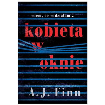 """""""Kobieta w oknie"""" A.J. Finn - największy zawód 2018"""