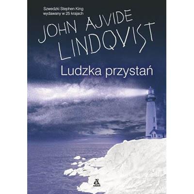 """Ludzka przystań"" John Ajvide Lindqvist"
